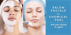 Salon Facials vs Chemical Peels – Are you doing it right?