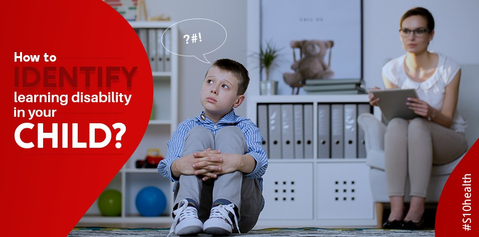 How to Identify Learning Disability In Your Child?