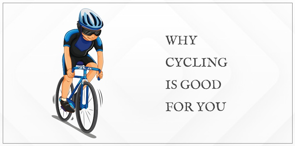 Why Cycling is Good for You?