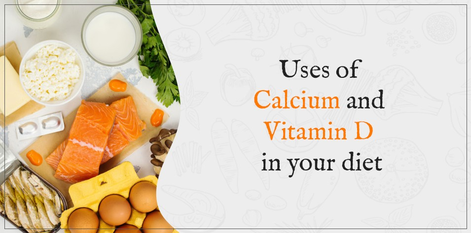 Uses of Calcium and Vitamin D in Your Diet