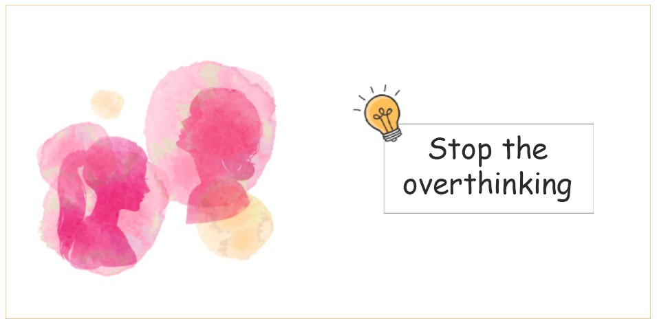 Stop The Overthinking