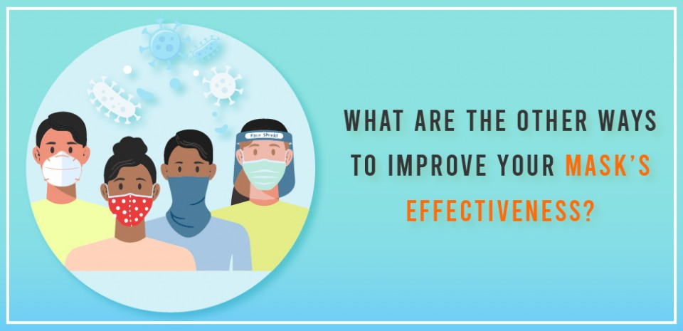 What are the other ways to improve your mask's effectiveness?