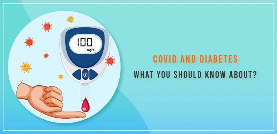 COVID and Diabetes what you should know about?