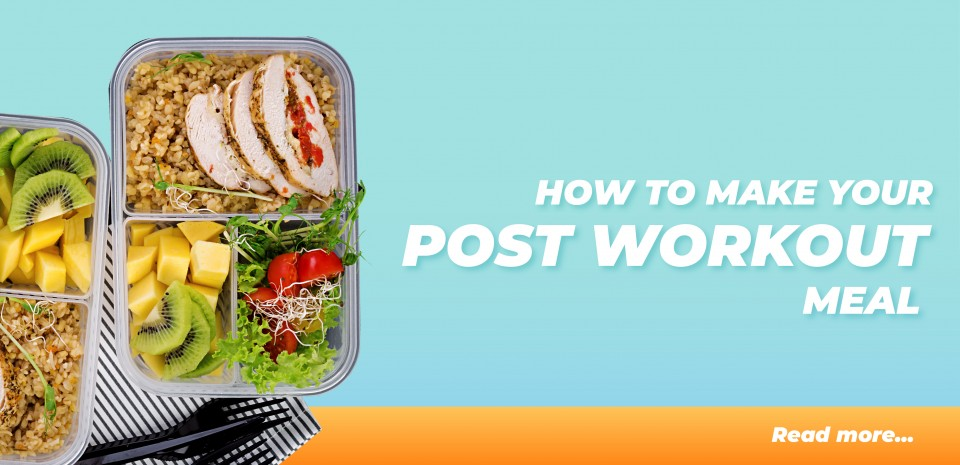 How to make your post workout meal?