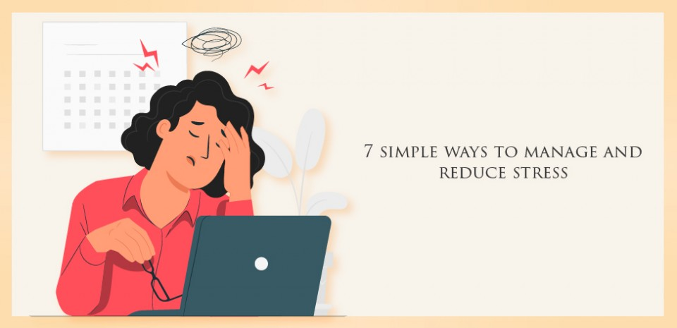 7 simple ways to manage and reduce stress
