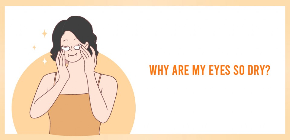 Why are my eyes so dry?