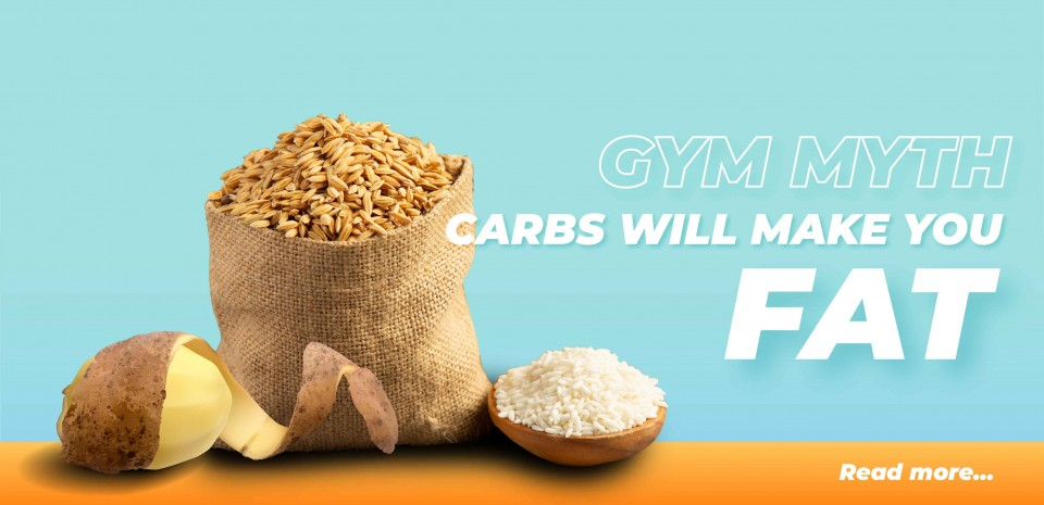 Gym Myths - Carbs will make you fat