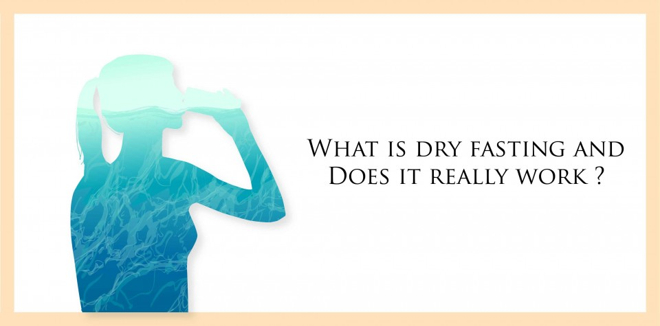 What is dry fasting and does it really work?