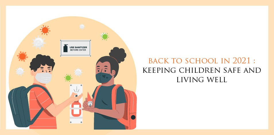 Back to School in 2021 : Keeping Children Safe and Living Well