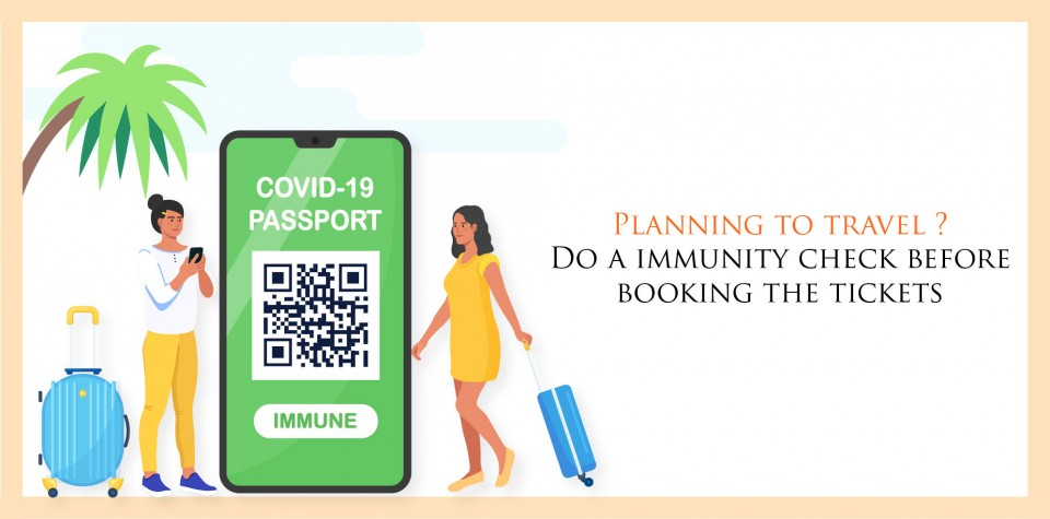 Planning to travel ? Do a immunity check before booking the tickets
