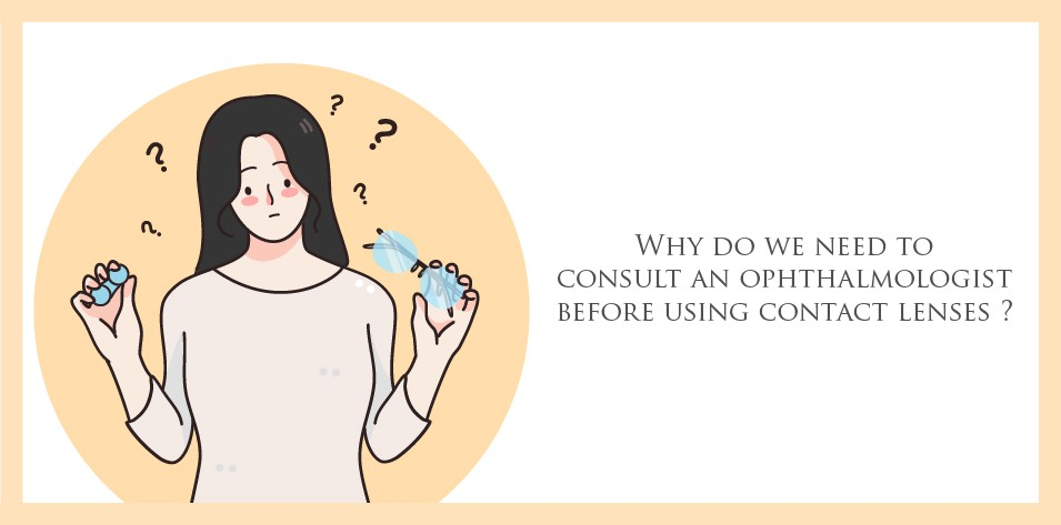 Why do we need to consult an ophthalmologist before using contact lenses?