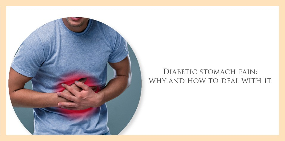 Diabetic stomach pain: Why and how to deal with it?