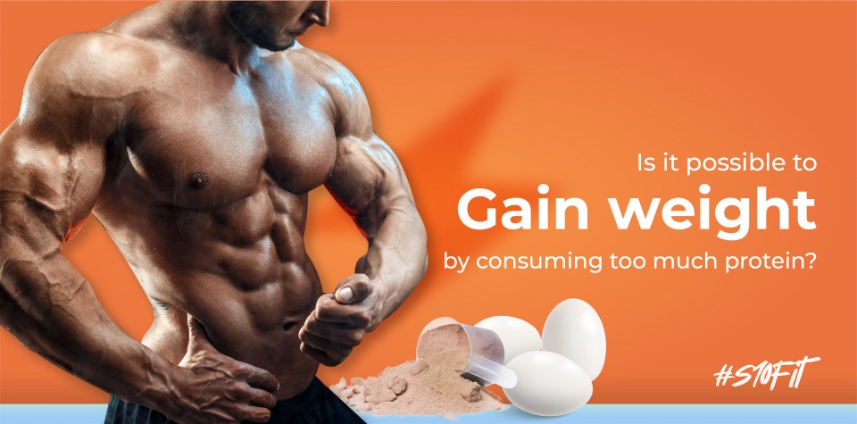 Is it possible to gain weight by consuming too much protein? Find out more.