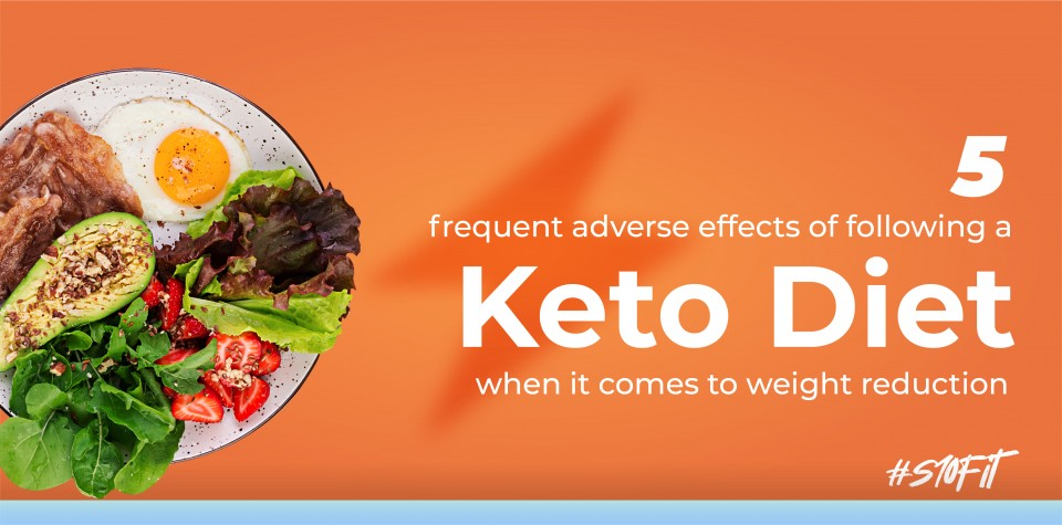 5 frequent adverse effects of following a keto diet when it comes to weight reduction