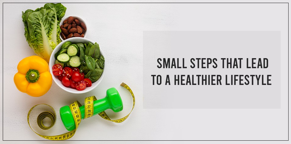 Small Steps that Lead to a Healthier Lifestyle