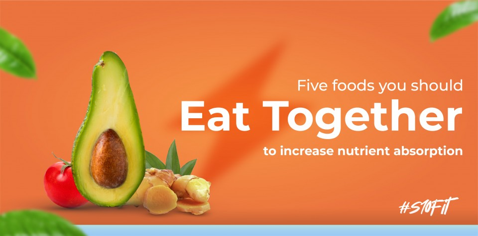 5 foods you should eat together to increase nutrient absorption