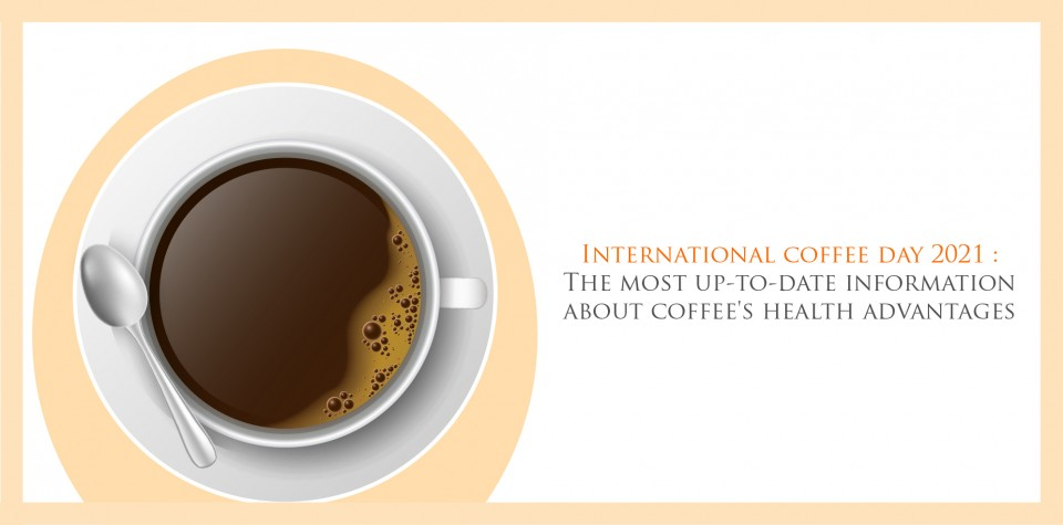 International coffee day 2021: The most up-to-date information about coffee's health advantages