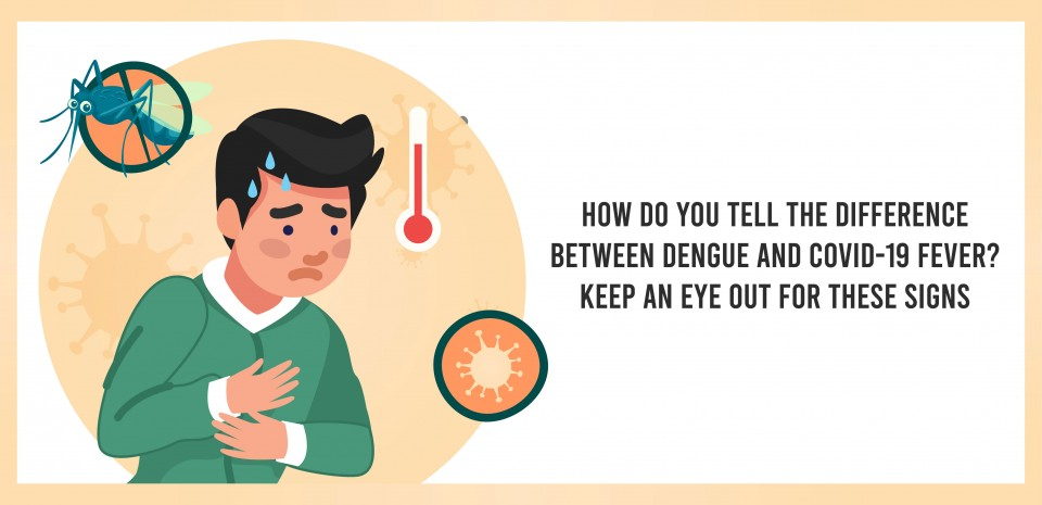 How do you tell the difference between dengue and COVID-19 fever? Keep an eye out for these signs.