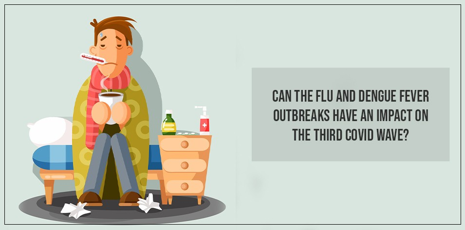 Can the Flu and Dengue fever outbreaks have an impact on the third COVID wave?