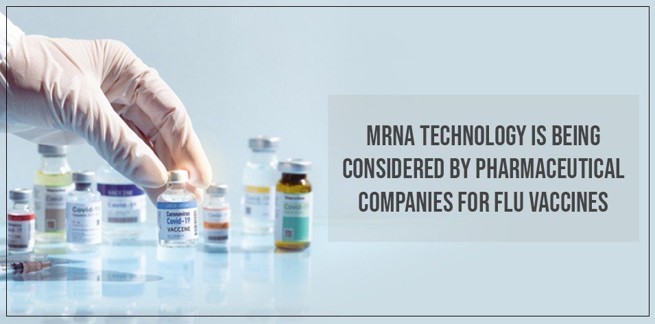 mRNA technology is being considered by pharmaceutical companies for flu vaccines